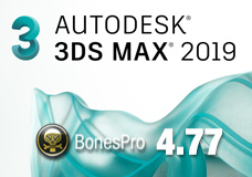 BonesPro 4.77 ready for Autodesk 3ds Max 2019!